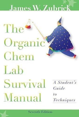 by james w zubrick the organic chem lab survival manual a rh amazon com organic chem lab survival manual zubrick pdf organic chem lab survival manual zubrick