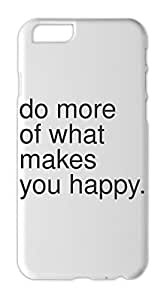 do more of what makes you happy. Iphone 6 plastic case