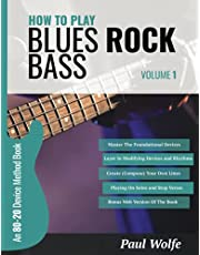 How To Play Blues Rock Bass Volume 1: An 80-20 Device Method Book