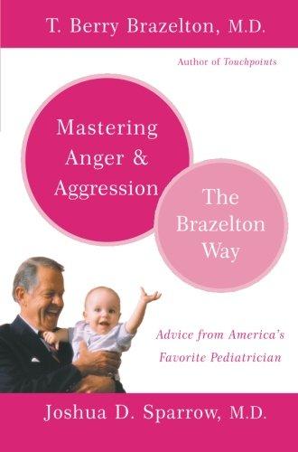 Mastering Anger and Aggression - The Brazelton Way [T. Berry Brazelton - Joshua D. Sparrow] (Tapa Blanda)