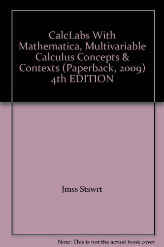 CalcLabs With Mathematica, Multivariable Calculus Concepts & Contexts (Paperback, 2009) 4th EDITION