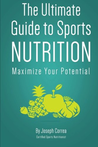 Download The Ultimate Guide to Sports Nutrition: Maximize Your Potential ebook