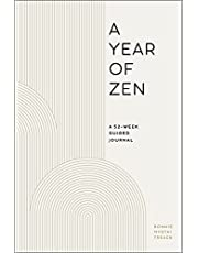 A Year of Zen: A 52-Week Guided Journal (A Year of Daily Reflections)