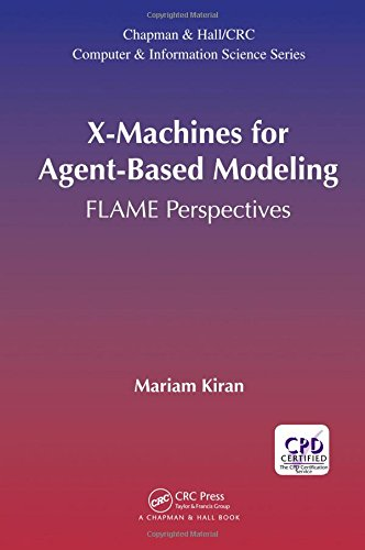 X-Machines for Agent-Based Modeling: FLAME Perspectives (Chapman & Hall/CRC Computer and Information Science Series)-cover