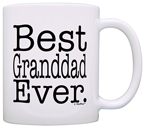 Father's Day Gift for Grandpa Best Granddad Ever Gift Coffee Mug Tea Cup - Mug Grandad