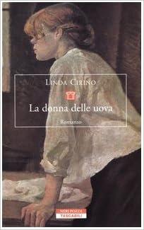 LINDA CIRINO: LA DONNA DELLE UOVA