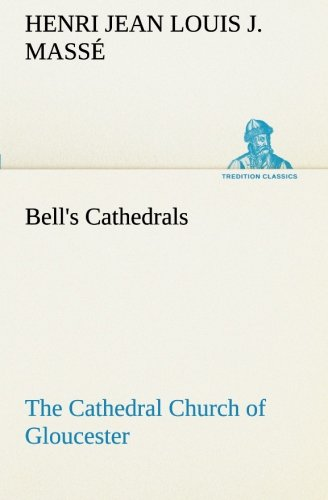 Bell's Cathedrals: The Cathedral Church of Gloucester [2nd ed.] A Description of Its Fabric and A Brief History of the E