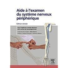 Aide à l'examen du système nerveux périphérique: édition révisée
