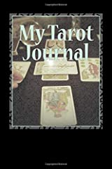 My Tarot Journal: A fill-in Journal for recording your Tarot experiences Diary