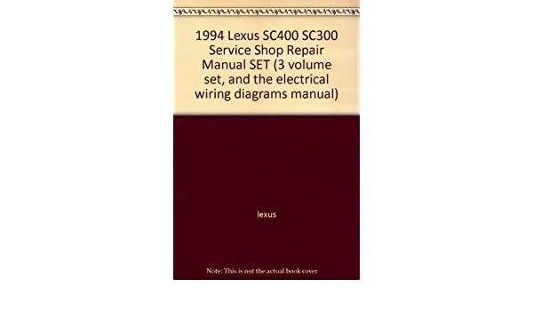 1994 lexus sc400 sc300 service shop repair manual set (3 volume set, and  the electrical wiring diagrams manual): lexus: amazon com: books