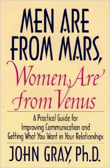 - Men Are from Mars, Women Are from Venus: A Practical Guide for Improving Communication and Getting What You Want in Your Relationships
