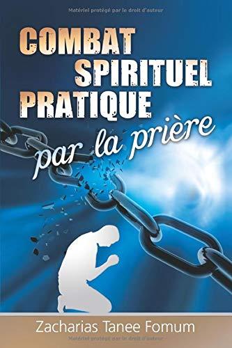 Le Combat Spirituel Pratique Par La Priere Volume 7