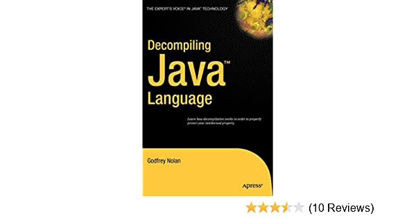Decompiling Java: Godfrey Nolan: 9781590592656: Amazon com