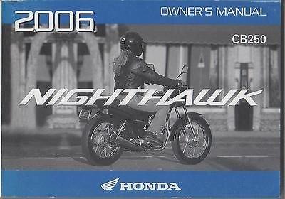 2006 HONDA MOTORCYCLE NIGHTHAWK, CB250 OWNERS MANUAL (2006 Honda Nighthawk)