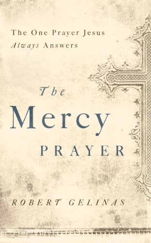 The Mercy Prayer: The One Prayer Jesus Always Answers cover