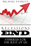 img - for Recessions End: Stimulus For The Rest of Us. book / textbook / text book