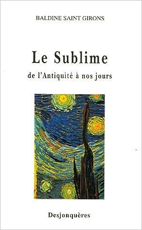 Livres gratuits en ligne Le Sublime : De l'Antiquité à nos jours pdf