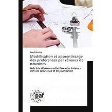 Modélisation et apprentissage des préférences par réseaux de neurones (Omn.Pres.Franc.) (French Edition)