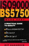 ISO 900/BS5750 Made Easy, Kit Sadgrove, 0749412755