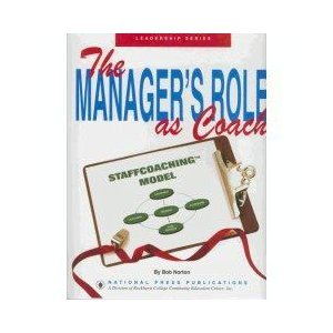 The Manager's Role As Coach: Powerful Team-Building & Coaching Skills for Managers - Business User's Manual (Leadership Series) -  Paperback