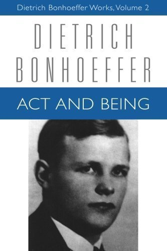 Act and Being: Transcendental Philosophy and Ontology in Systematic Theology (Dietrich Bonhoeffer Works, Vol. 2) (Volume 2) by Dietrich Bonhoeffer (2009-07-01)