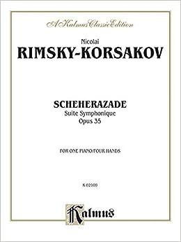 Scheherazade (Suite Symphonique, Op. 35) (Kalmus Edition) by Nicolai Rimsky-Korsakov (2000-07-01)