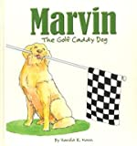 Marvin the Golf Caddy Dog, Harold Mann, 0979732204