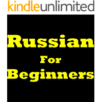 Russian For Beginners: How To Speak Russian! Learning Russian The Easy Way. Discover How To Learn Russian, Learn To Speak Russian, Learn The Russian Pronunciation, ... The Russian Language Basics And More