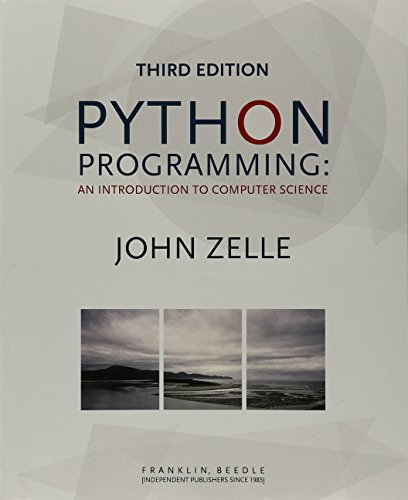 Book cover of Python Programming: An Introduction to Computer Science, 3rd Ed. by John Zelle