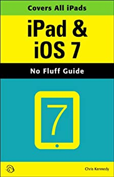 iPad & iOS 7 (No Fluff Guide) by [Kennedy, Chris]