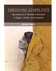 Embodying Geopolitics: Generations of Women's Activism in Egypt, Jordan, and Lebanon