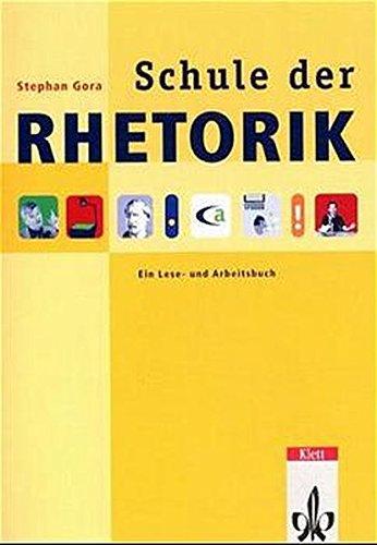 Schule der Rhetorik. Ein Lese- und Arbeitsbuch