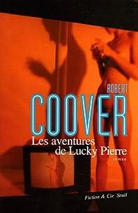 Les aventures de Lucky Pierre par Robert Coover