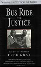 Bus Ride to Justice: The Life and Works of Fred Gray