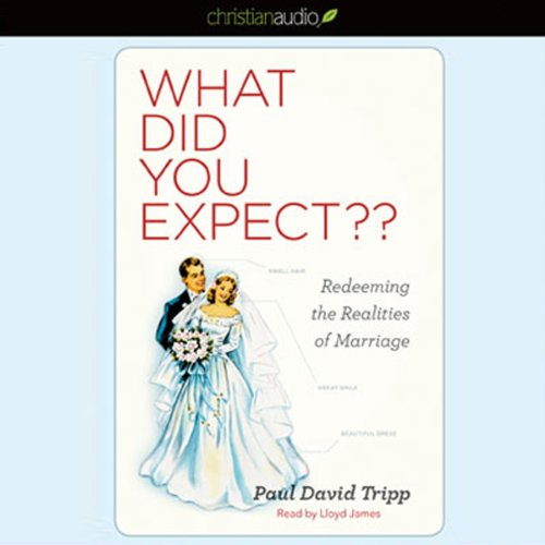 What Did You Expect?: Redeeming the Realities of Marriage Audiobook [Free Download by Trial] thumbnail