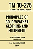 Principles of Cold Weather Clothing and Equipment