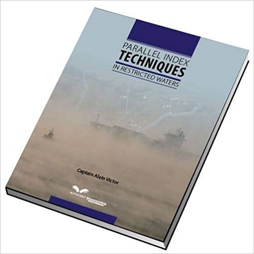 Parallel Index Techniques in Restricted Waters by Captain Alain Victor (2014-03-18)