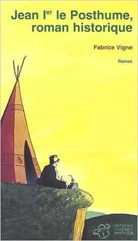 Jean Ier le Posthume, roman historique