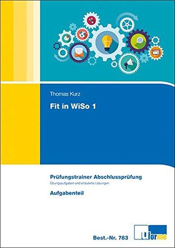 Fit in WiSo 1: Prüfungstrainer Abschlussprüfung Taschenbuch – 2012 Thomas Kurz U-Form-Verlag 388234783X Berufsschulbücher