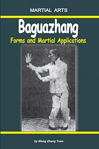 Baguazhang - Forms and Martial Applications