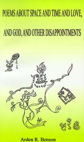 Poems about Space and Time and Love, and God, and Other Disappointments