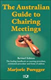 Australian Guide to Chairing Meetings, Marjorie Puregger, 0702230103