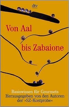 Book Von Aal bis Zabaione. Basiswissen für Gourmets.
