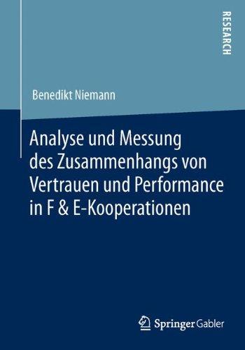 Download Analyse und Messung des Zusammenhangs von Vertrauen und Performance in F & E-Kooperationen (German Edition) PDF