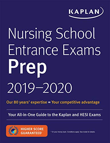 Nursing School Entrance Exams Prep 2019-2020: Your All-in-One Guide to the Kaplan and HESI Exams (Kaplan Test Prep)