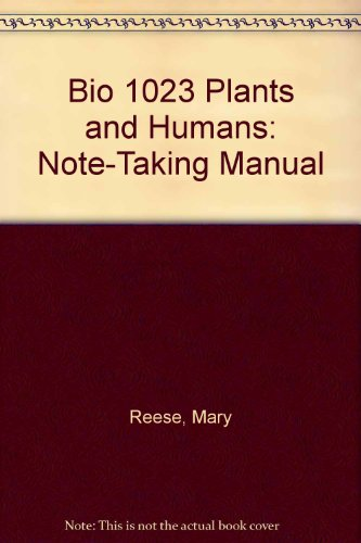 BIO 1023 Plants and Humans: Note-taking Manual