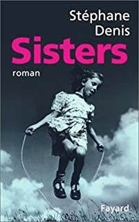 Sisters, Denis, Stéphane