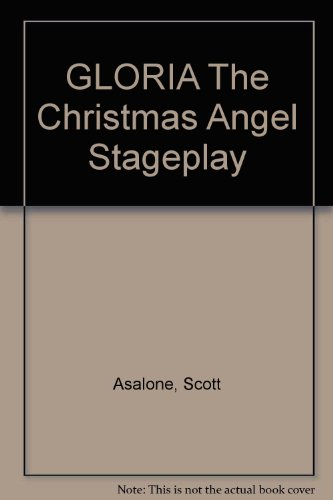 GLORIA The Christmas Angel Stageplay El Nagel De Navidad (English and Spanish Edition)