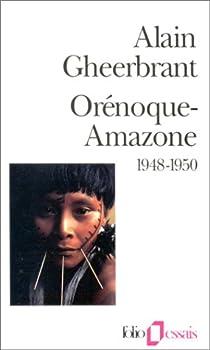 L'expédition Orénoque-Amazone 1948 - 1950. par Gheerbrant