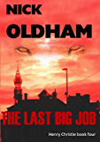 The Last Big Job (Henry Christie series Book 4)